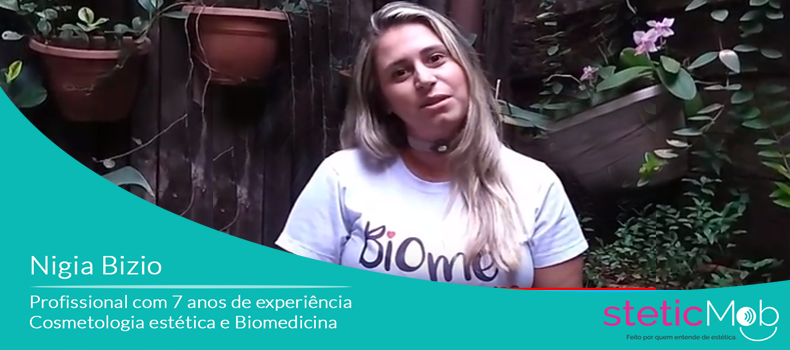 Cosmetóloga e Biomédica Nígia Bízio fala sobre os pontos em que a SteticMob agrega ao seu dia a dia